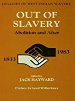 Out of Slavery: Abolition and After (Studies in Commonwealth Politics and History)