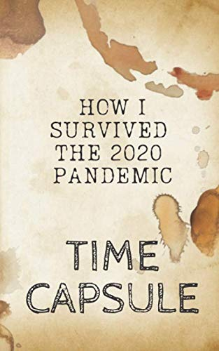 How I survived the 2020 Pandemic, Time Capsule notebook for kids, elementary school activity book: 3 minute gratitude, quarantine journal for kids