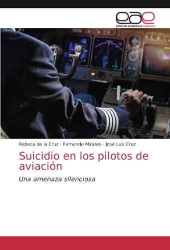 Suicidio en los pilotos de aviación: Una amenaza silenciosa