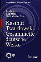 Kasimir Twardowski: Gesammelte deutsche Werke (Veroeffentlichungen des Instituts Wiener Kreis)