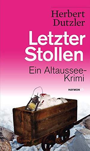 Letzter Stollen: Ein Altaussee-Krimi (HAYMON TASCHENBUCH)