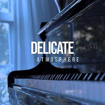 Delicate Atmosphere