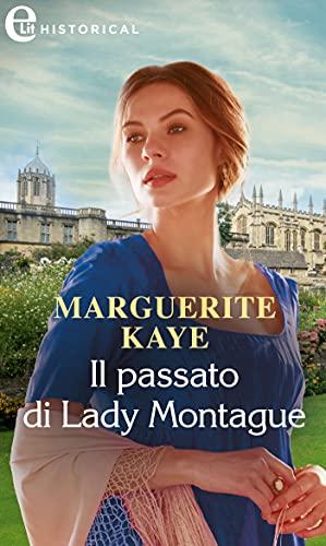 Il passato di Lady Montague (eLit) (Castonbury Park Vol. 3) di [Marguerite Kaye]