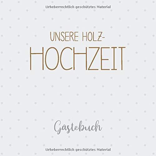 Unsere Holz-Hochzeit Gästebuch: Erinnerungsalbum zur hölzernen Hochzeit und Geschenk zum 5....