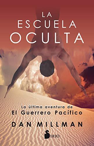 Escuela oculta,La. La última aventura de El Guerrero Pacífico