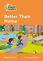 Level 4 – Better Than Home (Collins Peapod Readers)