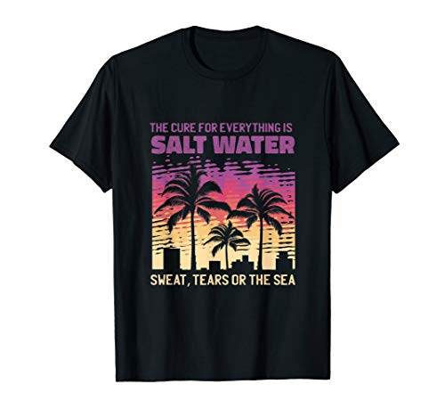 The Cure For Everything Is Salt Water, Vintage Retro T-Shirt
