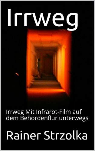 Irrweg: Irrweg Mit Infrarot-Film auf dem Behördenflur unterwegs