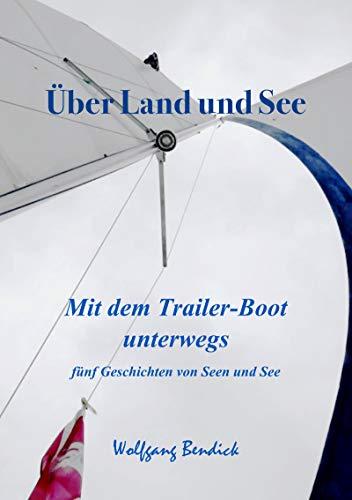 Über Land un See: Mit dem Trailer-Boot unterwegs (Zu Wasser und zu Lande 11)