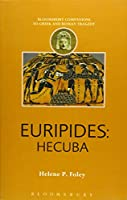 Euripides: Hecuba (Bloomsbury Companions to Greek and Roman Tragedy)