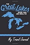 The Great Lakes Shark-Free And Unsalted - My Travel Journal: Blank Voyage Notebook With Ruled Lined Cream...