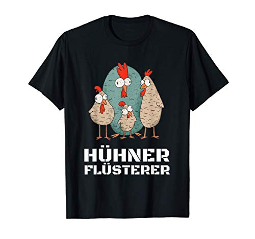 Hühnerflüsterer & Hühner: Für Hühnerhalter & Hühnerflüsterer T-Shirt
