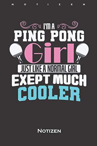 Ping Pong Girl Are Much Cooler Tischtennis Notizbuch: Liniertes Notizbuch für Freunde des leichten Ballsports auf der Platte