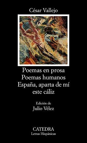 Poemas en prosa; Poemas humanos; España, aparta de mí este cáliz (Letras...