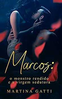 MARCOS: O monstro rendido e a virgem sedutora por [MARTINA  GATTI, Horus EDITORIAL, Lidiane  Mastello]