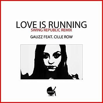 Love Is Running (Swing Republic Remix)
