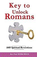 Key to Unlock Romans: 1449 Spiritual Revelations