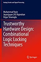 Trustworthy Hardware Design: Combinational Logic Locking Techniques (Analog Circuits and Signal Processing)
