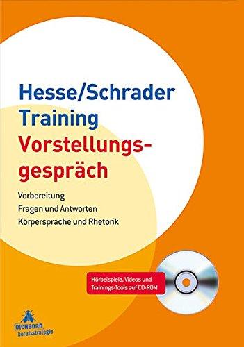 Hesse/Schrader-Training Vorstellungsgespräch: Vorbereitung - Fragen und Antworten - Körpersprache und Rhetorik