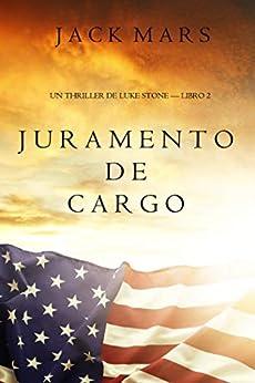Juramento de Cargo (un Thriller de Luke Stone – Libro 2) de [Jack Mars]