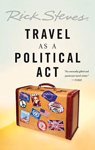 Travel as a Political Act (Rick Steves)
