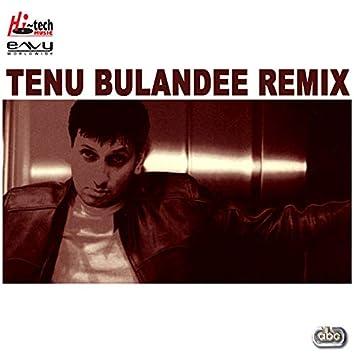 Tenu Bulandee Remix