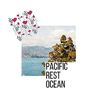 Pacific Rest Ocean
