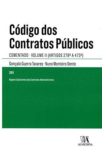 Código dos Contratos Públicos: Comentado - Artigos 278º a 473º (Volume 2)