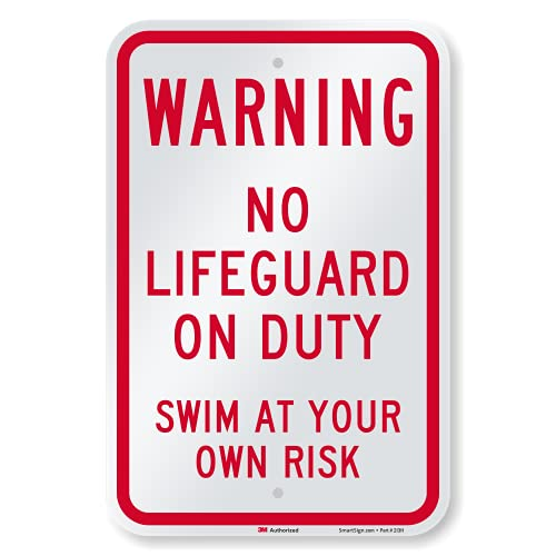 """SmartSign """"Warning - No Lifeguard On Duty, Swim At Your Own Risk"""" Sign   12"""" x 18"""" 3M Engineer Grade Reflective Aluminum"""