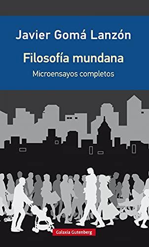 Filosofía mundana- edición ampliada: Microensayos reunidos (Rústica)