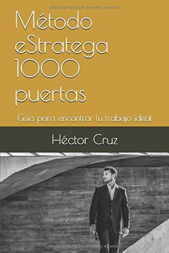 Metodo Estratega 1000 puertas: Guia para encontrar tu trabaj
