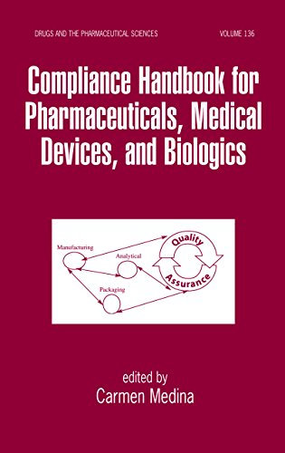 Compliance Handbook for Pharmaceuticals, Medical Devices, and Biologics (Drugs and the Pharmaceutica