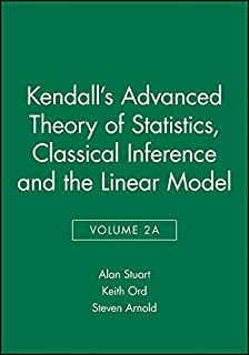 Kendall's Advanced Theory of Statistics, Classical Inference and the Linear Model