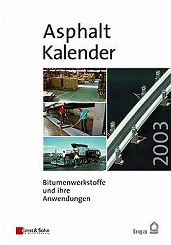 Asphalt-Kalender 2003 - Bitumenwerkstoffe Und Ihre Anwendung