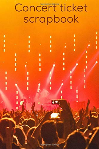 Concert Ticket Scrapbook: : 6