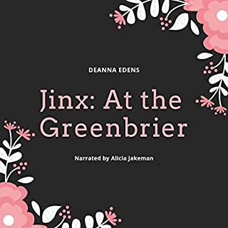 Jinx at the Greenbrier                   By:                                                                                                                                 Deanna Edens                               Narrated by:                                                                                                                                 Alicia Jakeman                      Length: 3 hrs and 37 mins     Not rated yet     Overall 0.0