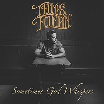 Sometimes God Whispers