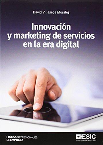 Innovación y marketing de servicios en la era digital (Libros Profesionales)