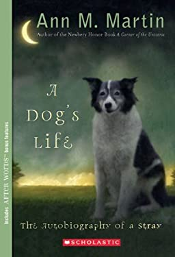 By Ann M. Martin - A Dog's Life: Autobiography of a Stray (12.2.2006)