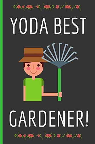 Yoda Best Gardener: Cute Gardening Gifts: Funny Novelty Lined Notebook / Journal (6 x 9)