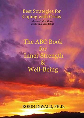 Best Strategies for Coping with Crisis (Learned After Three Weeks on a Ventilator): The ABC Book for Inner Strength & Well-Being (English Edition)