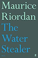 The Water Stealer (Faber Poetry)