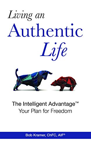 Living an Authentic Life: The Intelligent Advantage™: Your Plan for Freedom (English Edition)