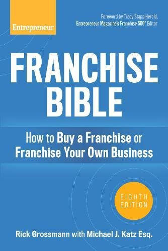Compare Textbook Prices for Franchise Bible: How to Buy a Franchise or Franchise Your Own Business Eighth Edition ISBN 9781599186009 by Grossmann, Rick,Katz Esq., Michael J.