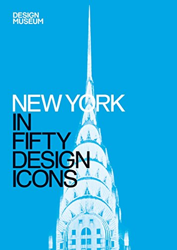 New York in Fifty Design Icons: Design Museum Fifty