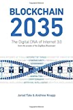 Blockchain 2035: The Digital DNA of Internet 3.0 - Jared Tate