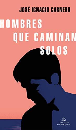 Hombres que caminan solos (Spanish Edition)