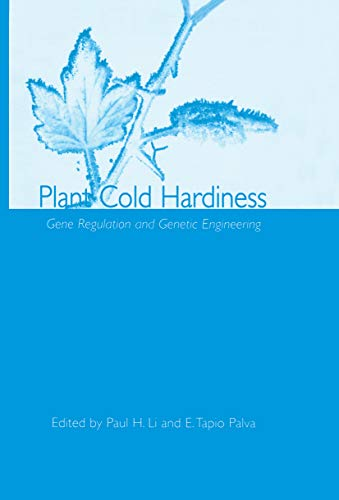 Plant Cold Hardiness: Gene Regulation and Genetic Engineering (English Edition)