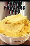 Yummy Yonanas(YY): The COmprehensive Guide To Prepare Delici