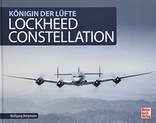 Lockheed Constellation: Königin der Lüfte